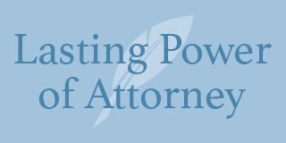 It's never too early to take out a Lasting Power of Attorney